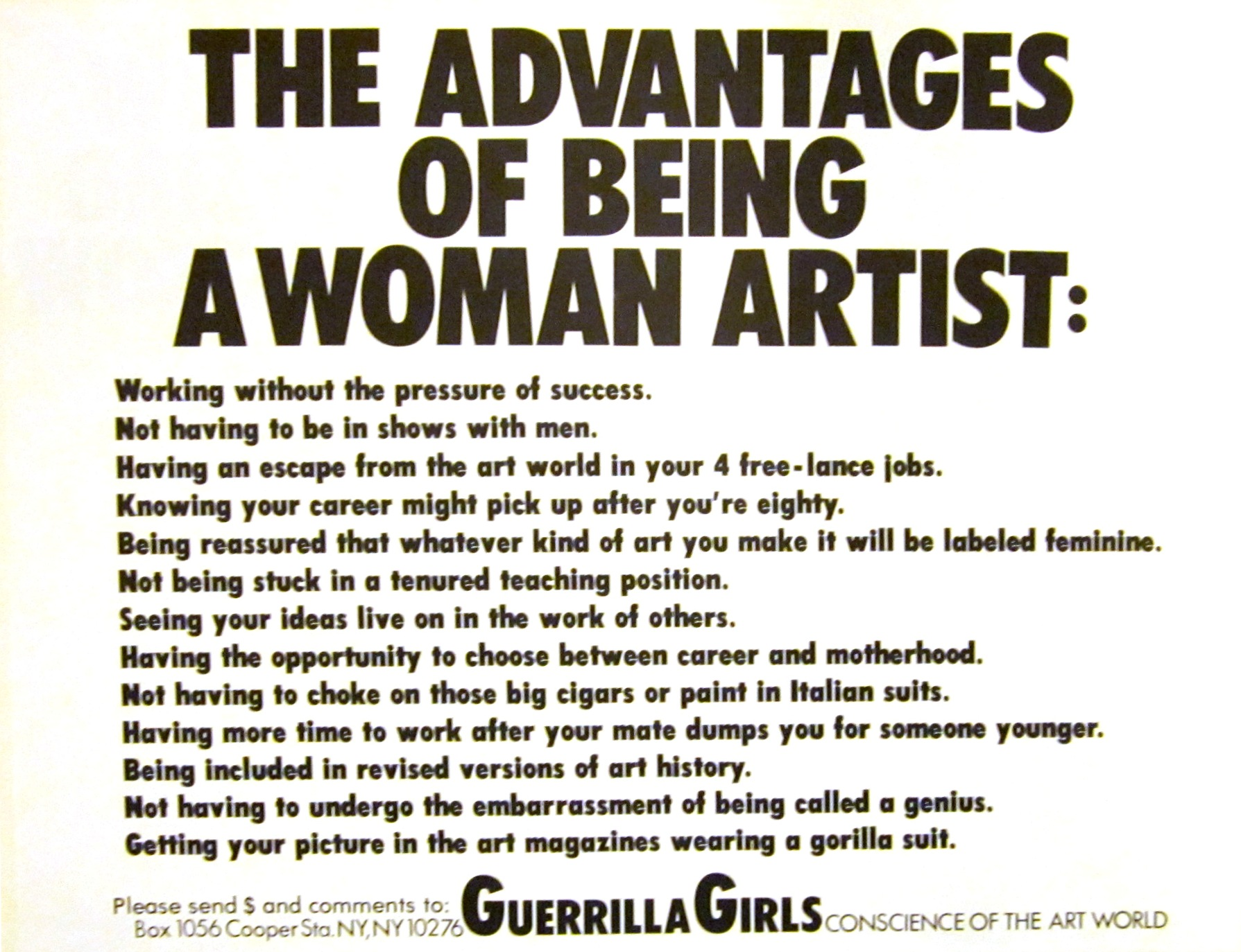 Guerrilla Girls (American, established 1985), The Advantages of being a Woman Artist:, from the portfolio Guerrilla Girls Talk Back: The First Five Years, 1984–89.Offset lithograph.Purchase, with funds from Peggy Daum Judge Bequest M1993.302.18. Photo credit: Tina Schinabeck. © Guerrilla Girls.