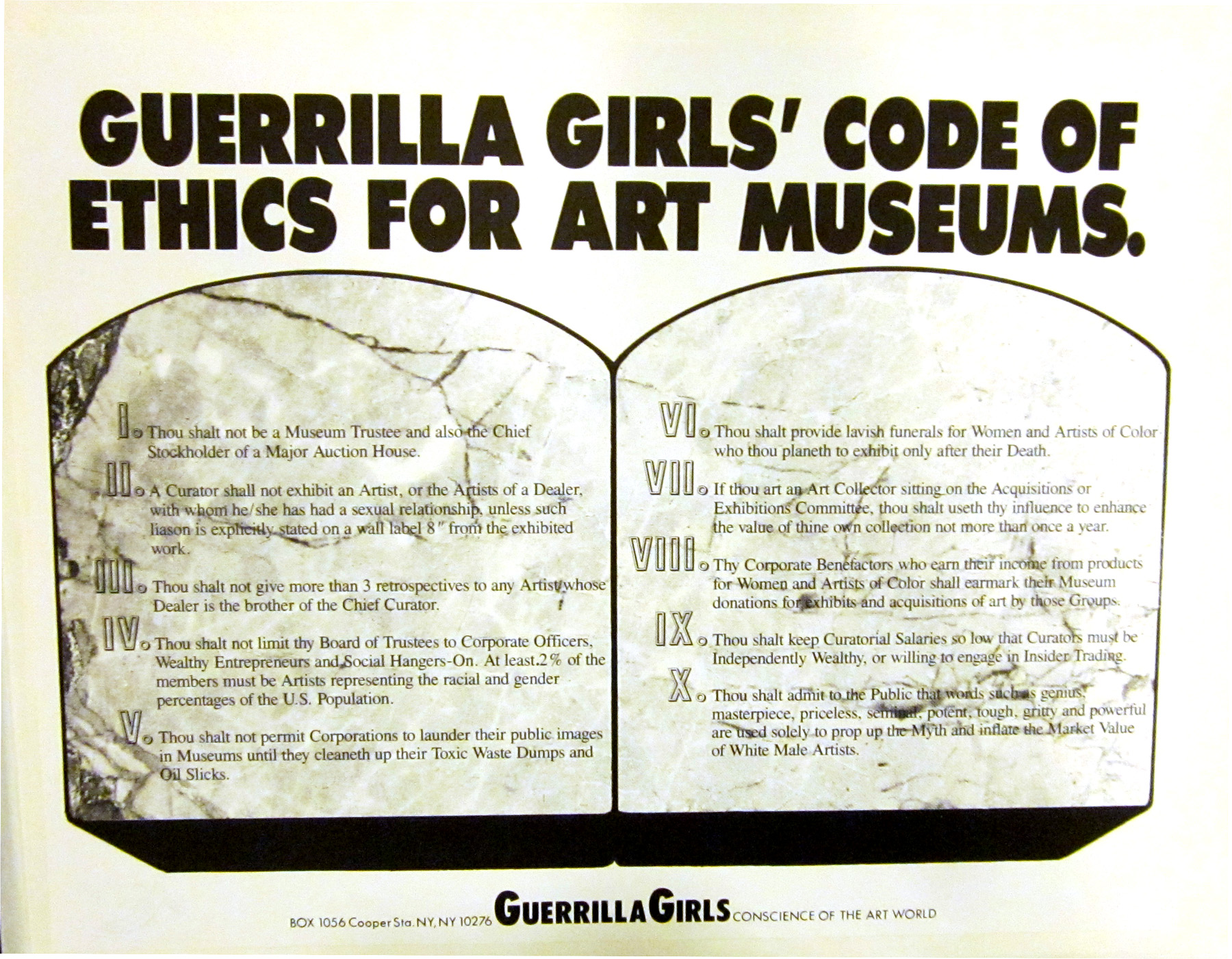 Guerrilla Girls (American, established 1985), Guerrilla Girls Code of Ethics for Art Museums:, from the portfolio Guerrilla Girls Talk Back: The First Five Years, 1984–89. Offset lithograph. Purchase, with funds from Peggy Daum Judge Bequest M1993.302.28. Photo credit: Tina Schinabeck. © Guerrilla Girls.